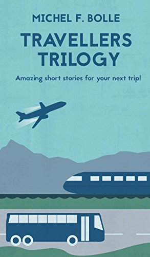 TRAVELLERS TRILOGY: Amazing short stories for your next trip! (English Edition) (Shorts Bolle)