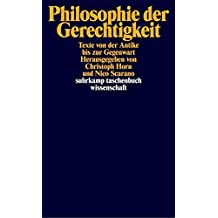 Philosophie der Gerechtigkeit: Texte von der Antike bis zur Gegenwart (suhrkamp taschenbuch wissenschaft)