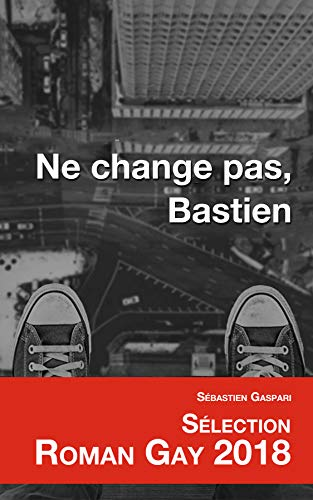 Ne change pas, Bastien par  Sebastien GASPARI