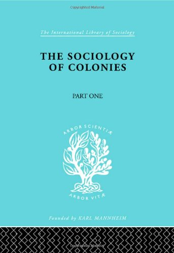 115: The Sociology of the Colonies [Part 1]: An Introduction to the Study of Race Contact (International Library of Sociology)