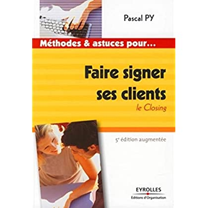 Faire signer ses clients : Le closing