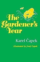 The Gardener's Year by Karel Capek (1984-08-15)