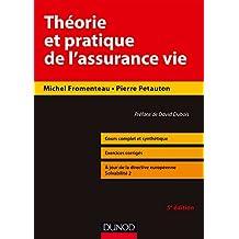 Théorie et pratique de l'assurance-vie - 5e éd. - Cours complet et synthétique, exercices corrigés