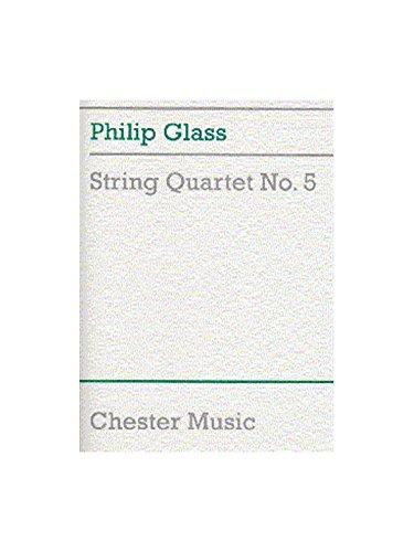 Philip Glass: String Quartet No.5 (Score). Für Streichquartett