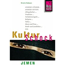 Reise Know-How KulturSchock Jemen: Alltagskultur, Traditionen, Verhaltensregeln, ...