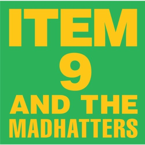 Item 9 & The Mad Hatters [Explicit]