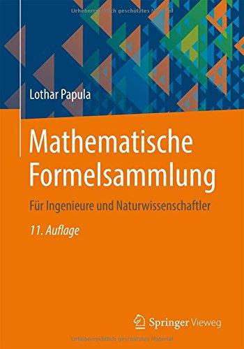 Mathematische Formelsammlung: Für Ingenieure und Naturwissenschaftler (Laplace-transformation Tabelle)