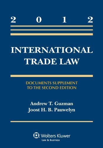 International Trade Law: Document Supplement to the Second Edition (Aspen Casebook) by Andrew Guzman, Joost H.B. Pauwelyn (2012) Paperback