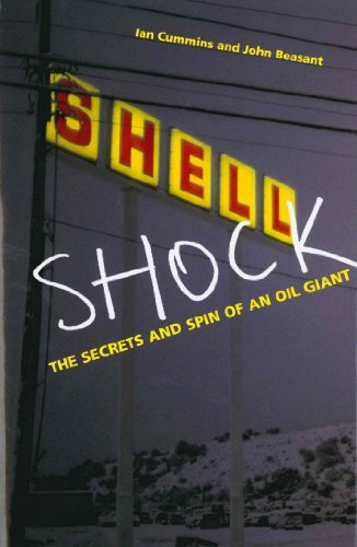 Shell Shock: The Secrets And Spin Of An Oil Giant (English Edition)