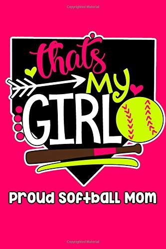 That's My Girl Proud Softball Mom: Lined Journal por Ludis Books