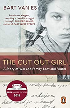 The Cut Out Girl: A Story of War and Family, Lost and Found: The Costa Book of the Year 2018 (English Edition) van [Es, Bart van]