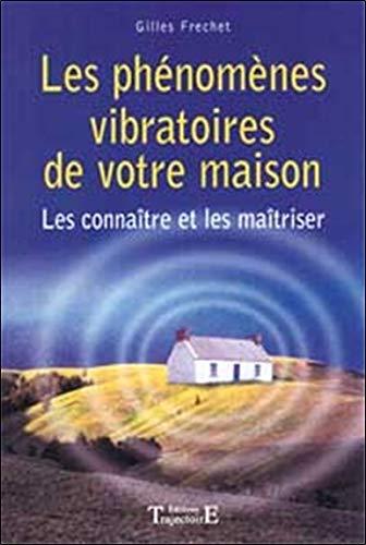 Les phénomènes vibratoires de votre maison