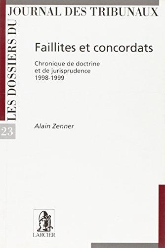 Faillites et Concordats - Chronique de Doctrine et de  Jurisprudence 1998-1999
