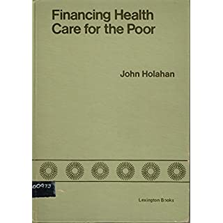 Financing Health Care for the Poor: Medicaid Experience