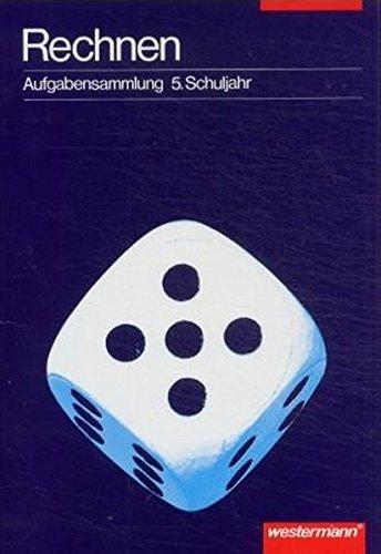 Mathematik. Aufgabensammlungen ab 5. Schuljahr: Aufgabensammlung: Rechnen 5. Schuljahr (Aufgabensammlung Mathematik, Band 1)