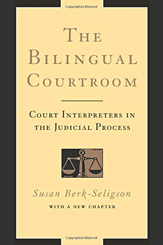 The Bilingual Courtroom: Court Interpreters in the Judicial Process (Language & Legal Discourse S.)