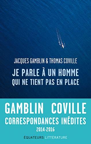 Je parle à un homme qui ne tient pas en place par Jacques Gamblin
