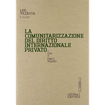 La Comunitarizzazione Del Diritto Internazionale Privato. Giornata Di Studio (19, Novembre 2010)