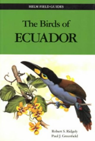 The Birds of Ecuador: v. 2 (Helm Field Guides): Written by Robert S. Ridgely, 2001 Edition, Publisher: Christopher Helm Publishers Ltd [Paperback]
