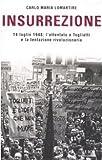 Insurrezione. 14 luglio 1948: l'attentato a Togliatti e la tentazione rivoluzionaria