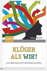 Klüger als wir?: Auf dem Weg zur Hyperintelligenz Gebundene Ausgabe