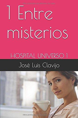 Descargar Libro Libro Entre misterios (Hospital Universo) de José Luis Clavijo Repetto