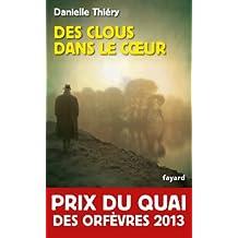 Des clous dans le cœur - Prix du quai des orfèvres 2013