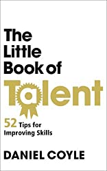 The Little Book of Talent by Daniel Coyle (2012-04-01)