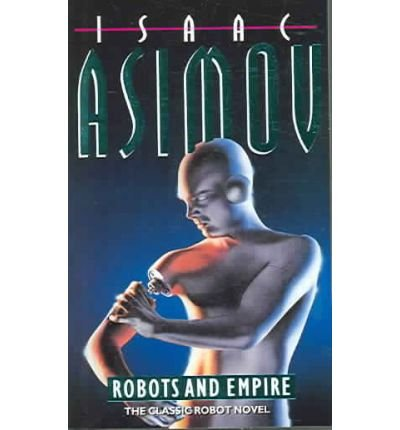 [(Robots and Empire)] [ By (author) Isaac Asimov ] [January, 1994]