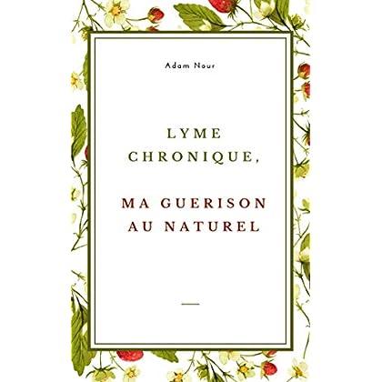 Lyme chronique, ma guérison au naturel