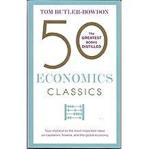 50 Economics Classice : The Greatest Books Distilled