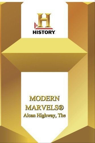 history-modern-marvels-alcan-highway-the