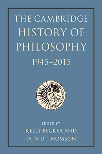 The Cambridge History of Philosophy, 1945-2015 (English Edition ...