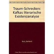 Traum - Schrecken. Kafkas literarische Existenzanalyse