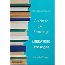 Guide to SAT Reading: Literature Passages (International Tester's Guides Book 1)
