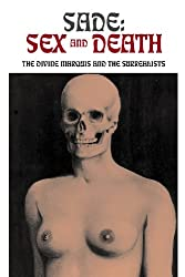 Sade - Sex and Death - The Divine Marquis and the Surrealists (Solar Books - Solar Erotik Archive)