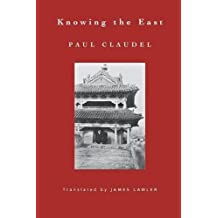 Knowing the East (Lockert Library of Poetry in Translation) by Paul Claudel (2015-04-14)