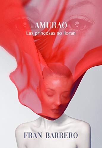 Leer Gratis AMURAO: (Las princesas no lloran) de Fran Barrero