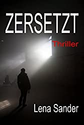 Zersetzt - Thriller (German Edition)