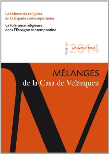 Mélanges de la Casa de Velazquez, Tome 44 N° 1, Mai 2014 : La tolérance religieuse dans l'Espagne contemporaine