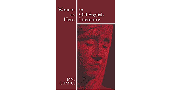 Amazon Fr Woman As Hero In Old English Literature Chance Jane Livres
