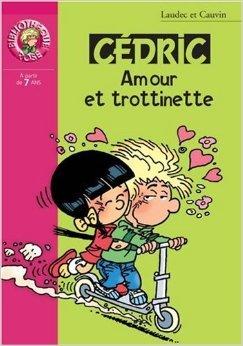Cédric : Amour et trottinette de Claude Carré,Laudec,Raoul Cauvin ( 25 mai 2005 )
