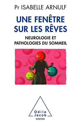 une-fentre-sur-les-rves-neuropathologie-et-pathologies-du-sommeil