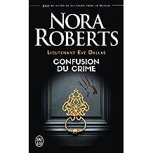Lieutenant Eve Dallas, Tome 2 : Confusion du crime