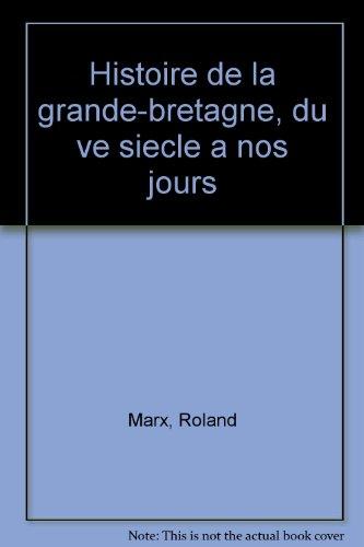 HISTOIRE DE LA GRANDE-BRETAGNE. 4ème édition
