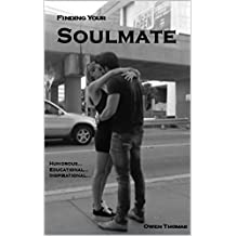 Finding a Soulmate: Humorous... Educational... Inspirational... (Social Observation Series Book 1) (English Edition)