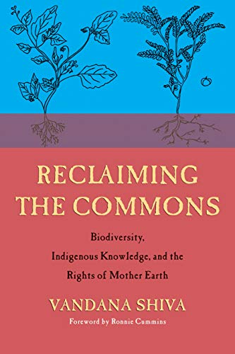 Reclaiming the Commons: In Defense of Biodiversity and Traditional Knowledge