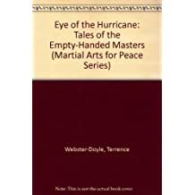 Eye of the Hurricane: Tales of the Empty-Handed Masters (Martial Arts for Peace Series)