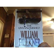 The Unvanquished by William Faulkner (2002-04-30)