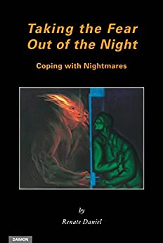 Taking the Fear Out of the Night: Coping with Nightmares (English Edition) di [Daniel, Renate]